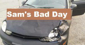 Sams Bad Day